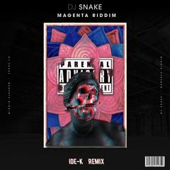 DJ Snake - Magenta Riddim (IDE-K Remix)