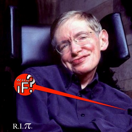 "35 - Stephen Hawking Says, ""FEAR NOT The Black Hole!"""