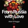 From Russia With Love #003 (bananastreet.ru) By Abel Ortegga