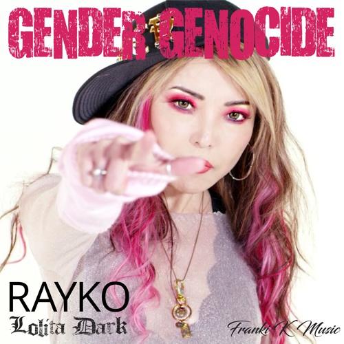 Gender Genocide - Rayko & Lolita Dark. Music & Lyric: Rayko & Franki K Music