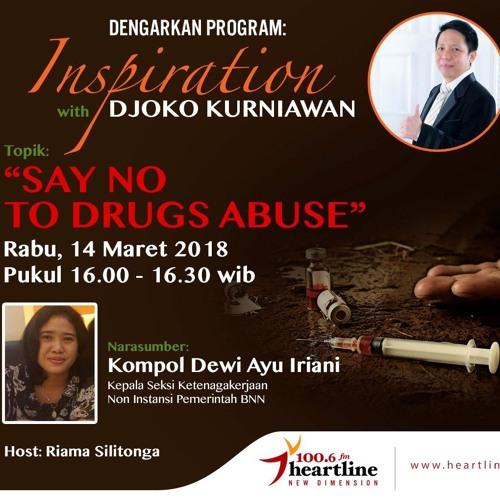 Say NO to Drugs Abuse - Inspiration with Djoko Kurniawan (14 Maret 2018)