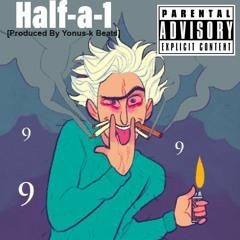 Half-a-1 Ft. SergAlone (Yonus-k Beats)