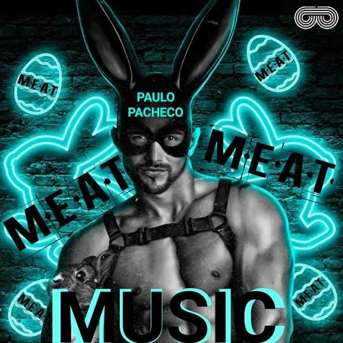 PAULO PACHECO - M.E.A.T MUSIC (DJ MIX)
