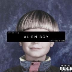 oliver tree - alien boy (ambrose beats remix)