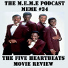 S3 - MEME #34 - The Five Heartbeats Movie Review (Free Download)