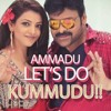 Ammadu Lets Do Kummudu Song (Remix)-DjCrazYDilip 9705882383
