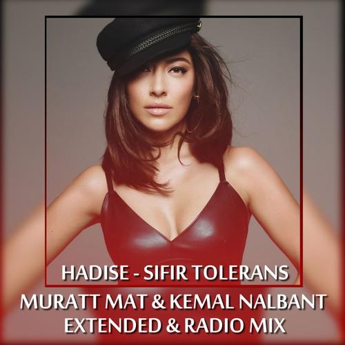 Hadise - Sıfır Tolerans ( Muratt Mat & Kemal Nalbant Remix )
