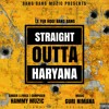 Straight Outta Haryana | Hammy Muzic | Guri Nimana | Latest Haryanvi Song 2018