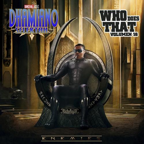 Dhamiano Selektah - Who Does That 16 (Enemies)