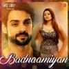 Badnaamiyan - Armaan Malik - Hate Story IV