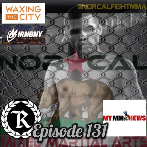 Episode 131: @norcalfightmma Podcast Featuring Chrisitan Giovannie