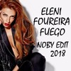 Eleni Foureira - Fuego (Noby Edit 2018)