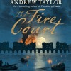 The Fire Court, By Andrew Taylor, Read by Leighton Pugh