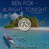 Ben Fox - Alright Tonight (Original Mix) FREE DOWNLOAD