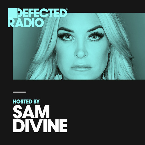 Defected Radio Show presented by Sam Divine - 16.03.18
