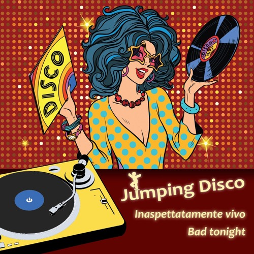 Jumping Disco - Bad Tonight
