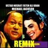 Ustad Nusrat Fateh Ali Khan & Michael Jackson | First Time Remix Together | Thriller Sochta Hoon