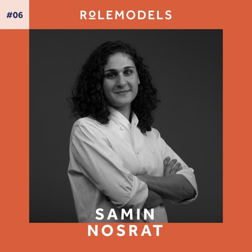 #6 – Samin Nosrat - Cook and New York Times Bestselling Author of 'Salt, Fat, Acid, Heat'