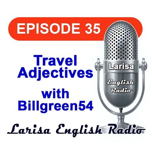 Travel Adjectives with Billgreen54 English Radio Episode 35