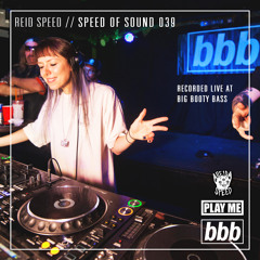 SPEED OF SOUND 039: RECORDED LIVE AT BIG BOOTY BASS