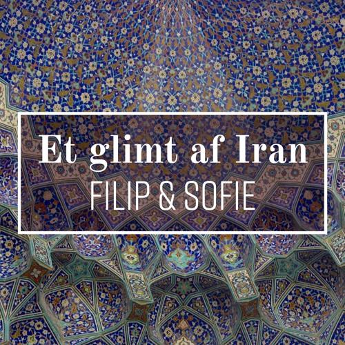 Et glimt af Iran - med Filip og Sofie (afsnit 1)