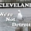 Cleveland, at least we're not Detroit!