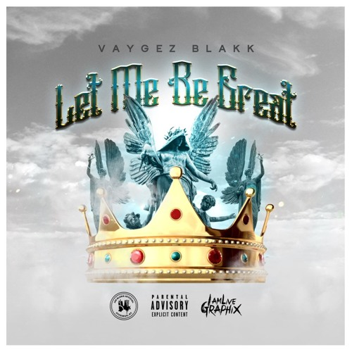 Vaygez Blakk: Let me Be Great (Prod. by The Usual Suspects)