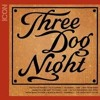 I Never been to Spain       ''Three Dog Night''