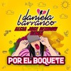 Por El Boquete - Daniela Barranco (ALCIA JOSE DEMBOW REMIX) --CLICK IN BUY FOR DL--
