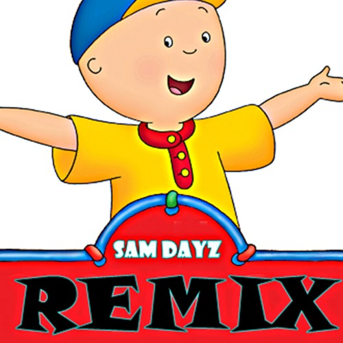 Caillou (Trap Remix) by Sam dayz on SoundCloud - Hear the