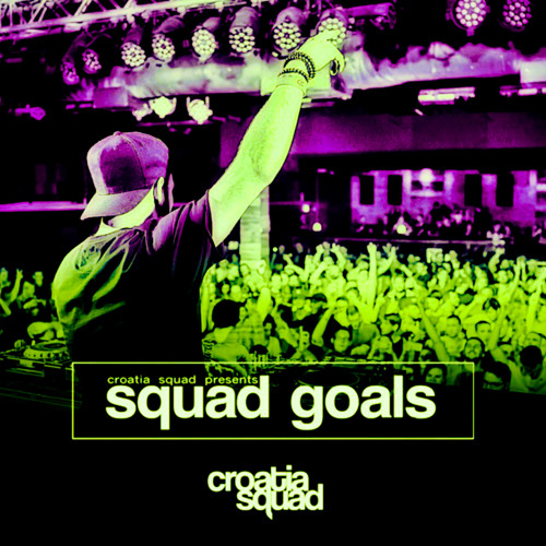 Croatia Squad - Squad Goals Podcast 010  (Live @ Green Valley Brazil)