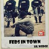 Lil Wedge- Feds In Town