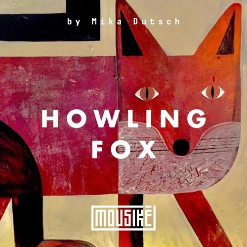 """Mousikē 31   """"Howling Fox"""" by Mika Dutsch"""