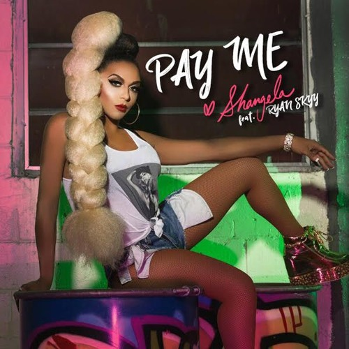 Shangela - Pay Me (feat. Ryan Skyy) [#9 on iTunes]