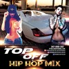 TOP OFF HIP HOP MIX