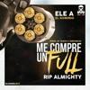 Ele A El Dominio - Me Compre Un Full (Tiraera A Almighty)