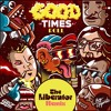 Good Times Roll (The Liberator Remix)