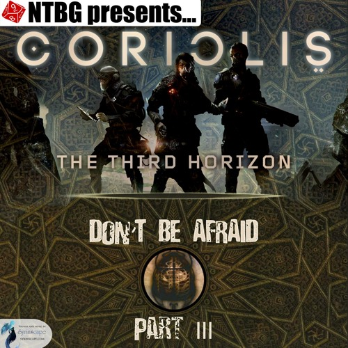 Coriolis: Don't Be Afraid Part 3