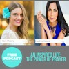 An Inspired Life: The Power of Prayer