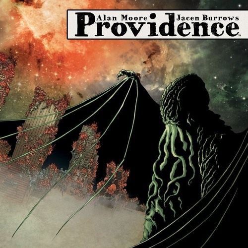 Preview: Episode 52 - Alan Moore's Providence w/ Will Menaker