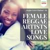 89 - Reggae Lover Podcast - Female Reggae Artists Love Songs