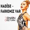 Hadise - Farkımız Var (Engin Öztürk Remix)