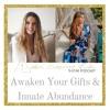 An Inspired Life: Awaken Your Gifts & Innate Abundance