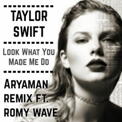 Taylor Swift - Look What You Made Me Do (Romy Wave Cover)[Aryaman Remix]
