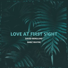 Love At First Sight (ft. Babz Wayne)