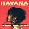 Havana (feat. Young Thug) [DJ Robby Bobby remix]