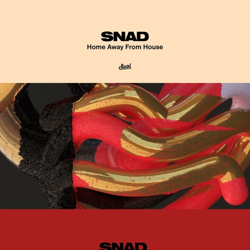 PREMIERE: Snad - Home Away from House [Suol]