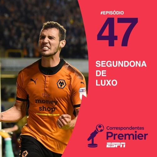 #47 SEGUNDONA DE LUXO