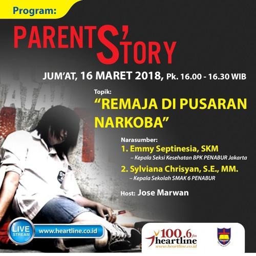 Parent's Story | Edisi 16 Maret 2018