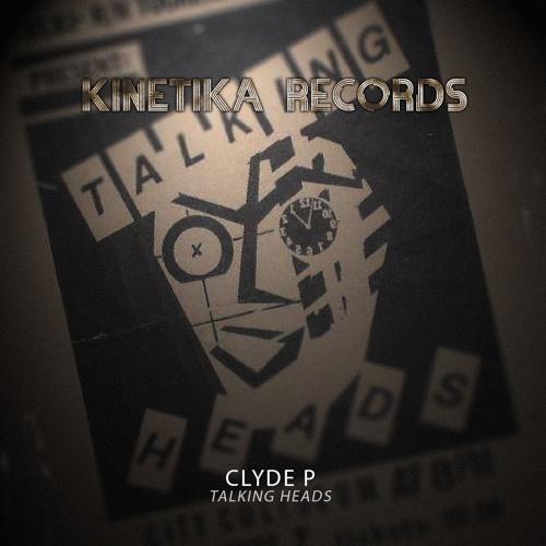 Clyde P: Talking Heads (Original Mix)